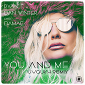 You And Me (Uwaukh Remix) by Ryan T