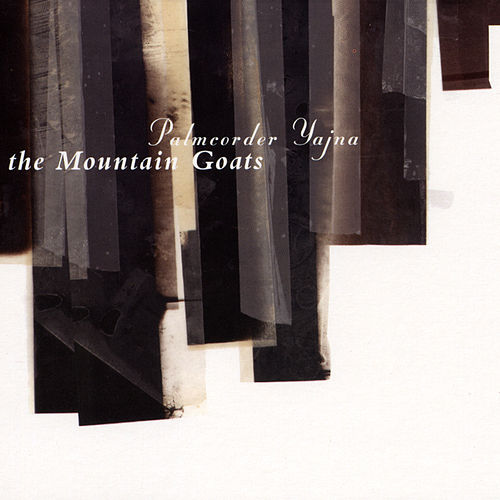 Palmcorder Yajna by The Mountain Goats