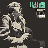 Funny Little Frog (Live) (Exclusive Digital Single) by Belle and Sebastian
