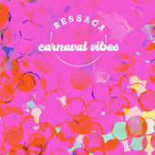 Ressaca Carnaval Vibes by Various Artists