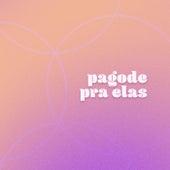 Pagode pra Elas by Various Artists