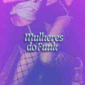 Mulheres do Funk de Various Artists
