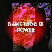 Dame todo el POWER by Various Artists