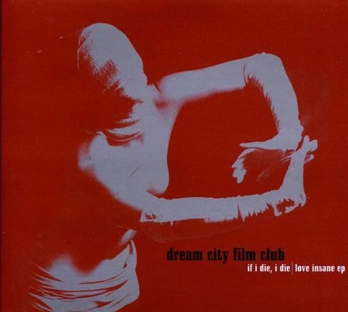 If I Die, I Die by Dream City Film Club