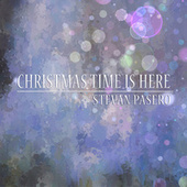 Christmas Time Is Here by Stevan Pasero