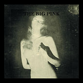 A Brief History Of Love by The Big Pink
