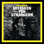 Mistaken For Strangers by The National