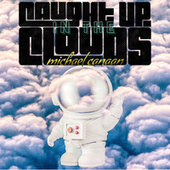 Caught up in the Clouds de Michael Canaan