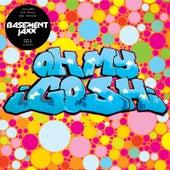 Oh My Gosh by Basement Jaxx