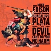 The Devil Can't Do You No Harm von Mike Edison