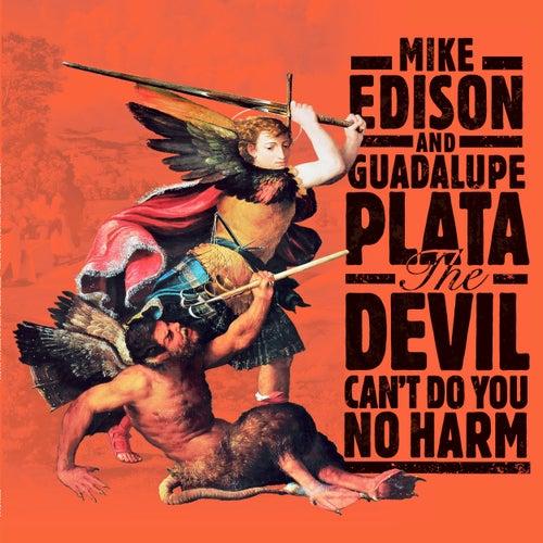 The Devil Can't Do You No Harm de Mike Edison