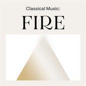 Classical Music: Fire von Various Artists