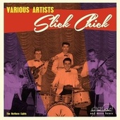 Slick Chick by Various Artists
