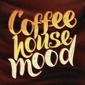 Coffeehouse Mood by Various Artists