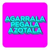 Agarrala Pegala Azotala de Various Artists