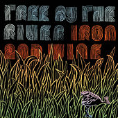 Tree By The River de Iron & Wine