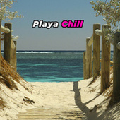 Playa Chill by Various Artists