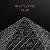 Paris von Friendly Fires