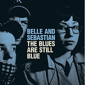 The Blues Are Still Blue by Belle and Sebastian