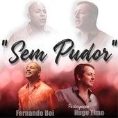 Sem Pudor by Fernando Boi