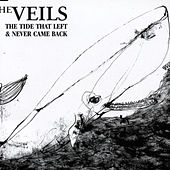 The Tide That Left And Never Came Back (Mini Single) de The Veils