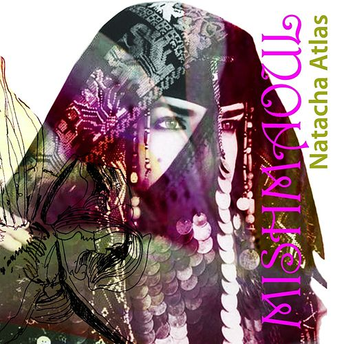 Mish Maoul by Natacha Atlas