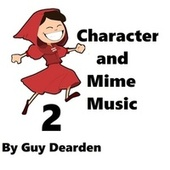 Character and Mime Music, Vol. 2 by Guy Dearden