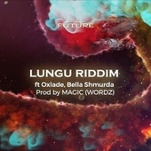 Lungu Riddim by Oneword Global Records