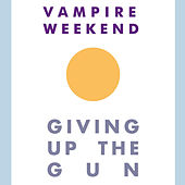 Giving Up The Gun by Vampire Weekend