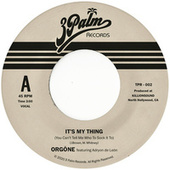 It's My Thing (You Can't Tell Me Who To Sock It To) de Orgone
