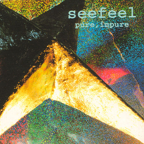 Pure, Impure by Seefeel