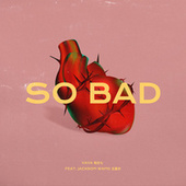 So Bad (feat. Jackson Wang) von Vavá