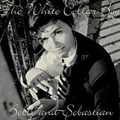 White Collar Boy by Belle and Sebastian