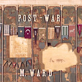 Post-War by M. Ward