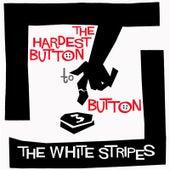 The Hardest Button To Button de White Stripes