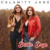 Better Days by Calamity Jane