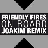 On Board von Friendly Fires