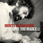 Love You Madly: Live at Bubba's by Monty Alexander