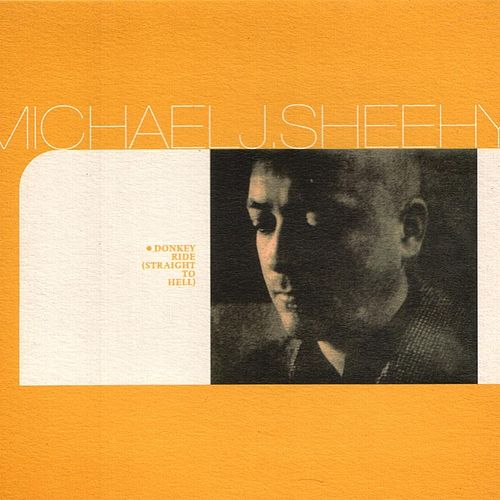 Donkey Ride Straight To Hell/Favoured Positions by Michael J. Sheehy