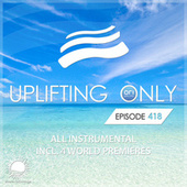 Uplifting Only Episode 418 [All Instrumental] (Feb 2021) [FULL] von Ori Uplift Radio