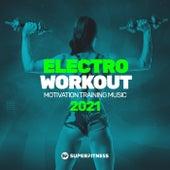 Electro Workout 2021: Motivation Training Music von Various Artists