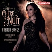 Chère nuit: French Songs by Louise Alder