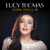 There You'll Be by Lucy Thomas
