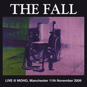 Live at the Manchester Mohu 2009 by The Fall