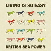 Living Is So Easy de British Sea Power