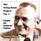 The Swing Band Project, Vol. 5: Swinging and Sentimental Trombone by Tommy Dorsey