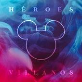 Héroes / Villanos by Julen G