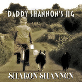 Daddy Shannon's Jig by Sharon Shannon