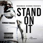 Stand On It by Amoneymuzic