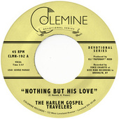 Nothing But His Love de The Harlem Gospel Travelers